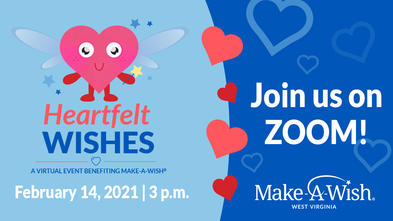 Join us for Heartfelt Wishes, a virtual Valentine's Day event benefiting Make-A-Wish.